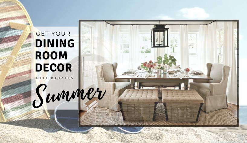 Dining Room Decor Get Your Dining Room Decor In Check For This Summer capa 11