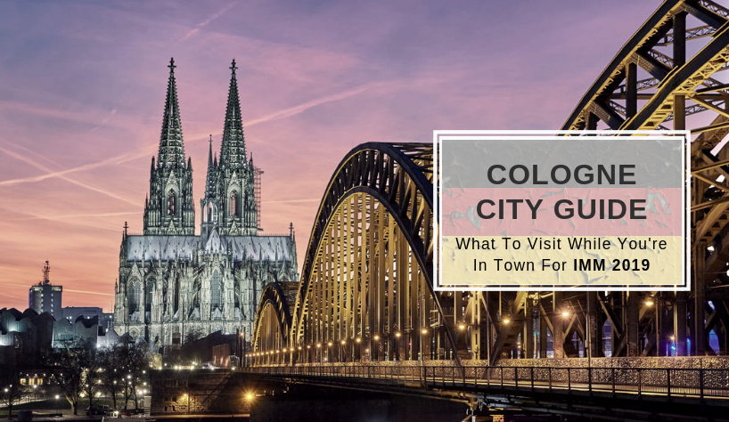 Cologne City Guide What To Visit While You're In Town For IMM 2019 11 imm 2019 Cologne City Guide: What To Visit While You're In Town For IMM 2019 Cologne City Guide What To Visit While Youre In Town For IMM 2019 11