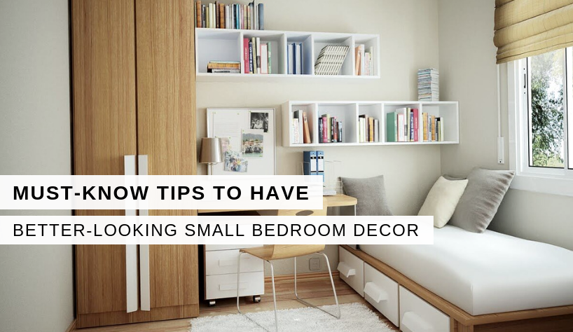 Must-Know Tips To Have The Better-Looking Small Bedroom Decor 9 Small Bedroom Decor Must-Know Tips To Have The Better-Looking Small Bedroom Decor Must Know Tips To Have The Better Looking Small Bedroom Decor 9