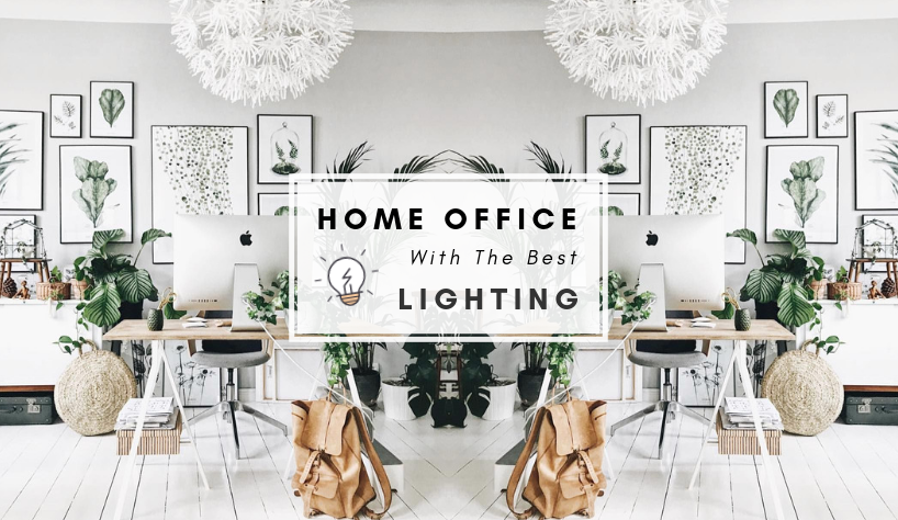 We Are Lighting Up Your Home Office With The Best Lighting Solutions