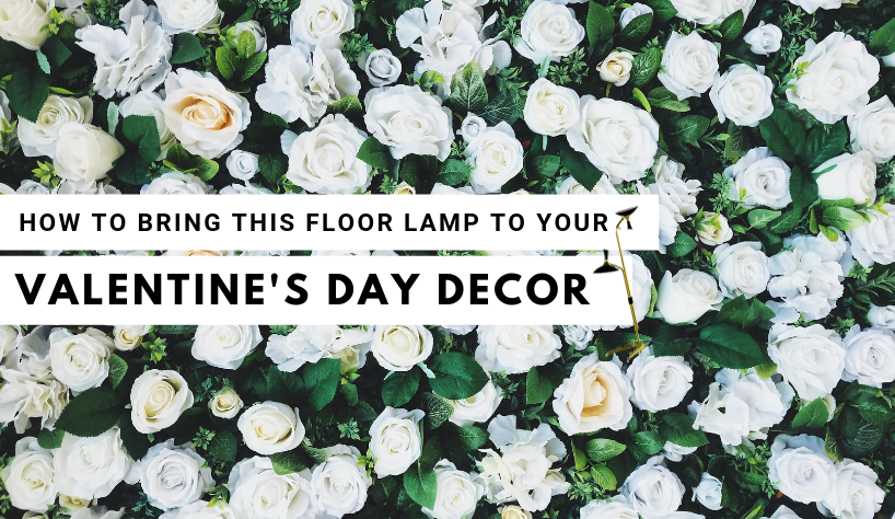 How To Bring This Floor Lamp To Your Valentine's Day Decor 8 Valentine's Day How To Bring This Floor Lamp To Your Valentine's Day Decor How To Bring This Floor Lamp To Your Valentines Day Decor 8
