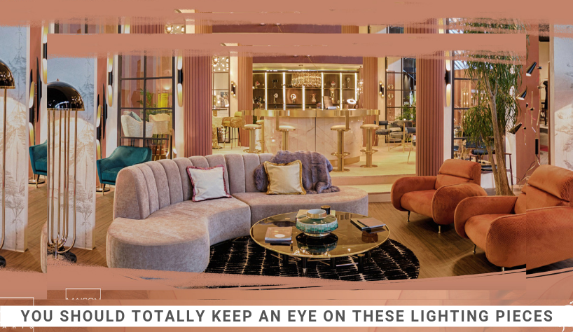 You Should Totally Keep An Eye On These Lighting Pieces 11 Lighting Pieces You Should Totally Keep An Eye On These Lighting Pieces You Should Totally Keep An Eye On These Lighting Pieces 11