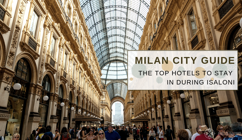 Milan City Guide These Are The Top Hotels To Stay In During iSaloni 17 milan city guide Milan City Guide: These Are The Top Hotels To Stay In During iSaloni Milan City Guide These Are The Top Hotels To Stay In During iSaloni 17