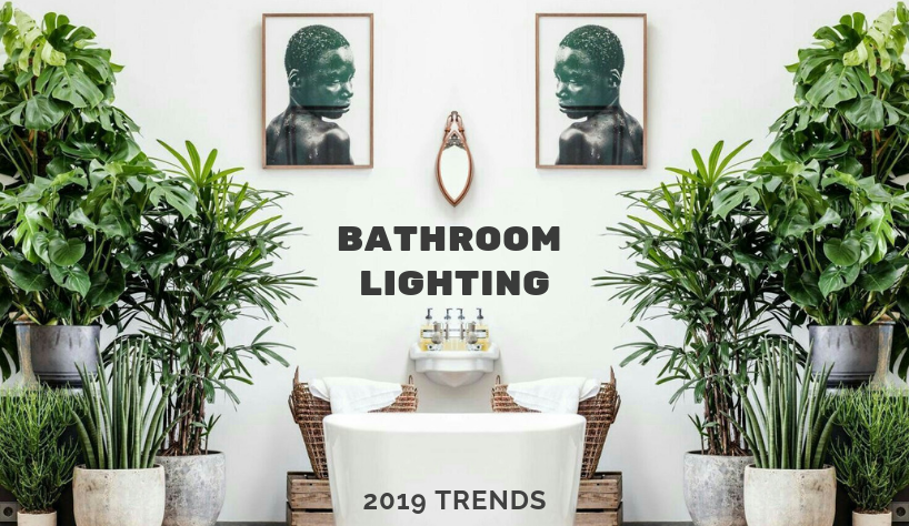 Bathroom Lighting: What's In For 2019 Trends