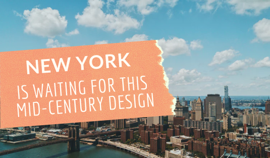 New York Is Waiting For This Mid-Century Design mid-century design New York Is Waiting For This Mid-Century Design New York Is Waiting For This Mid Century Design8